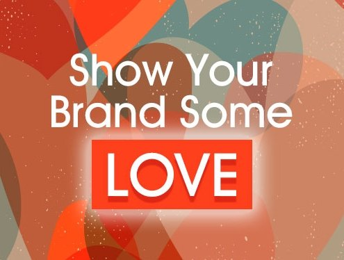 Show your brand some love
